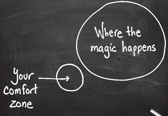 Your comfort zone vs where the magic happens